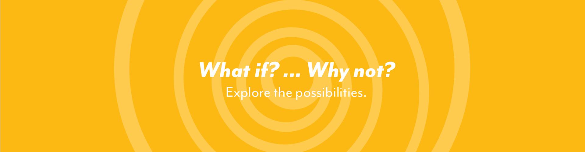 4a578c4d2 Explore the possibilities